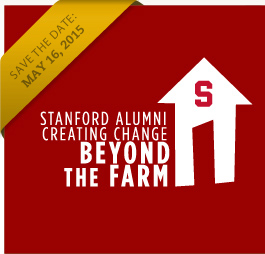 Save the Date: May 16, 2015. Stanford Alumni creating change Beyond the Farm.