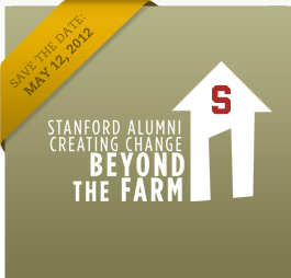 Save the Date: May 12, 2012. Stanford Alumni creating change Beyond the Farm.